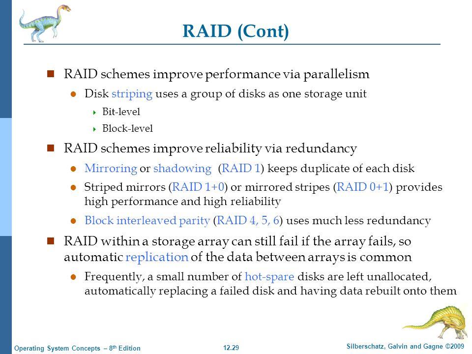 RAID (Cont) RAID schemes improve performance via parallelism
