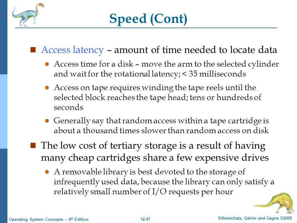 Speed (Cont) Access latency – amount of time needed to locate data