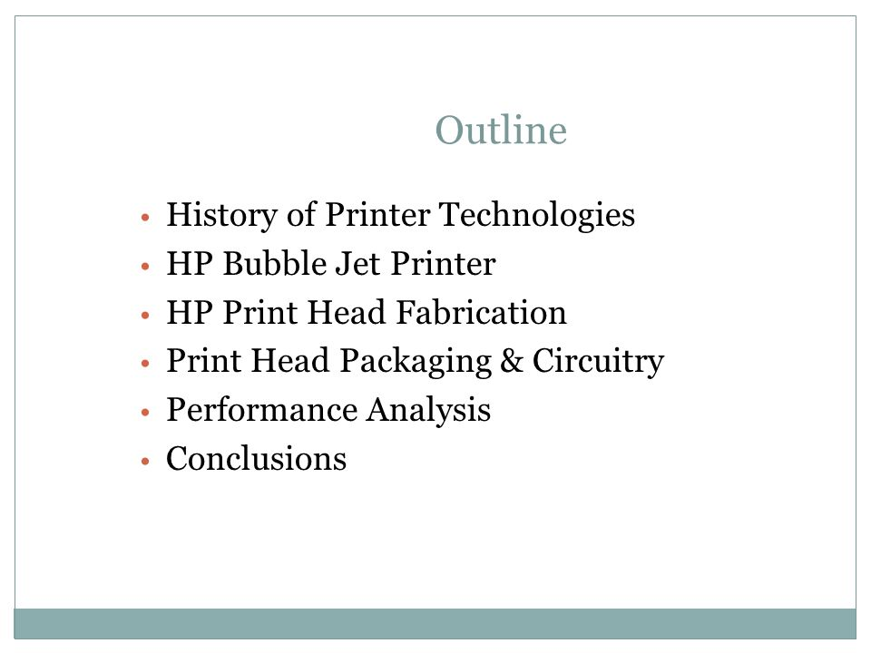Outline History of Printer Technologies HP Bubble Jet Printer