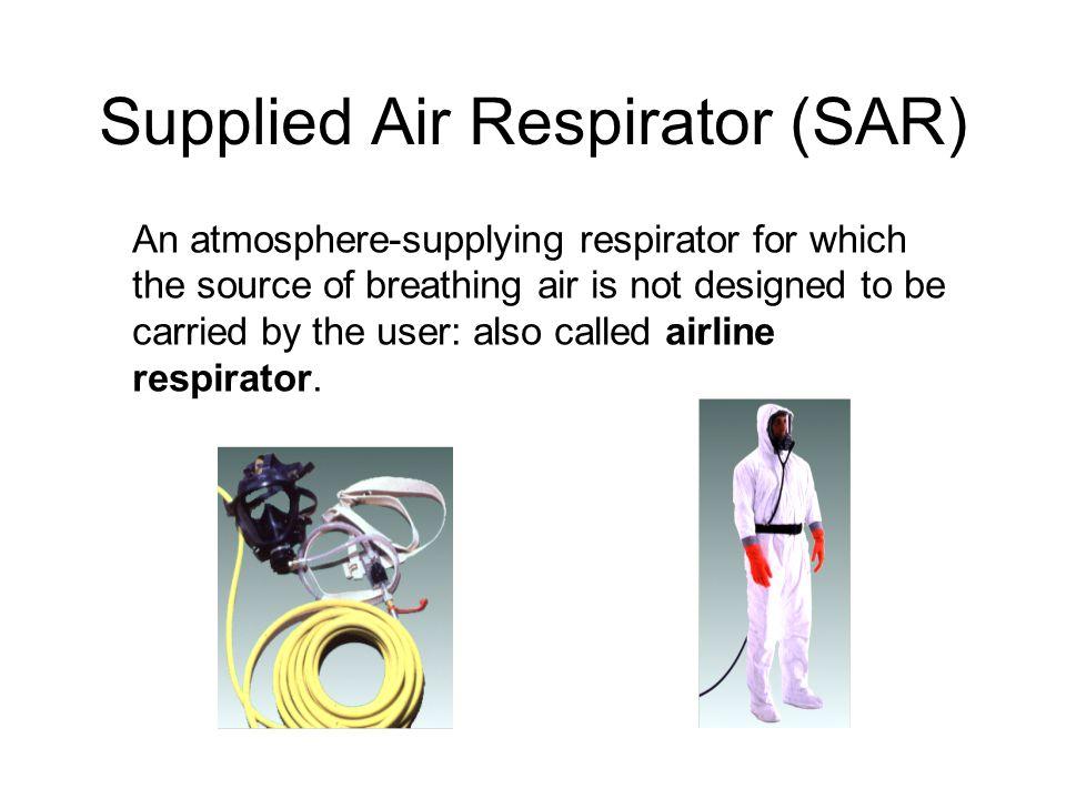 Supplied Air Respirator (SAR)