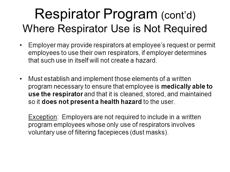 Respirator Program (cont'd) Where Respirator Use is Not Required