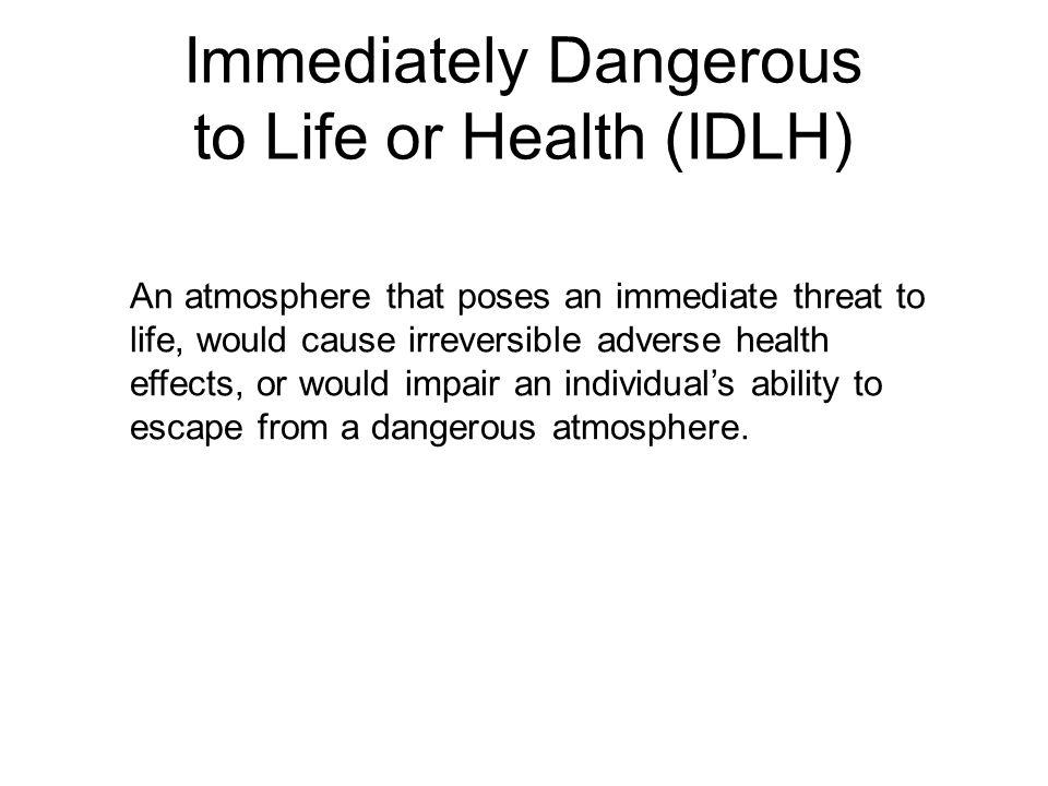 Immediately Dangerous to Life or Health (IDLH)