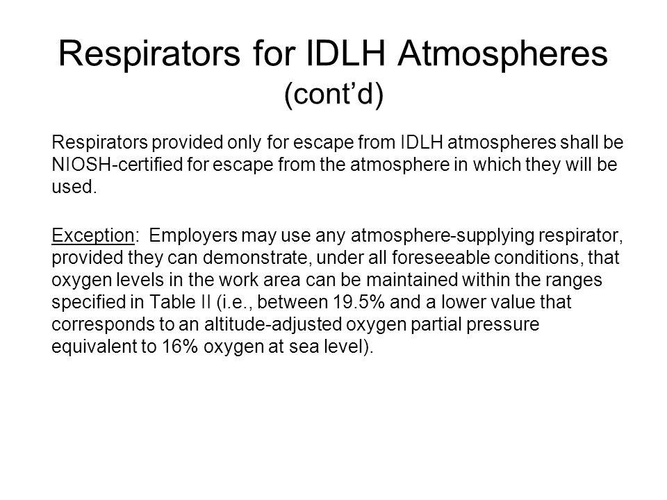 Respirators for IDLH Atmospheres (cont'd)