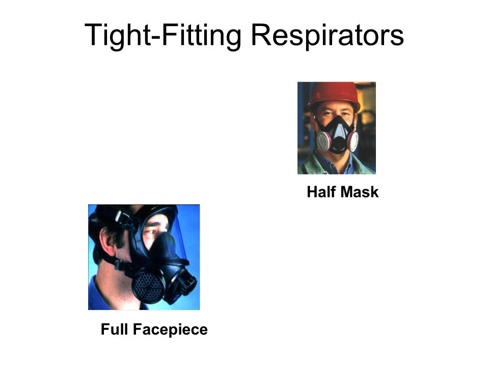 Tight-Fitting Respirators