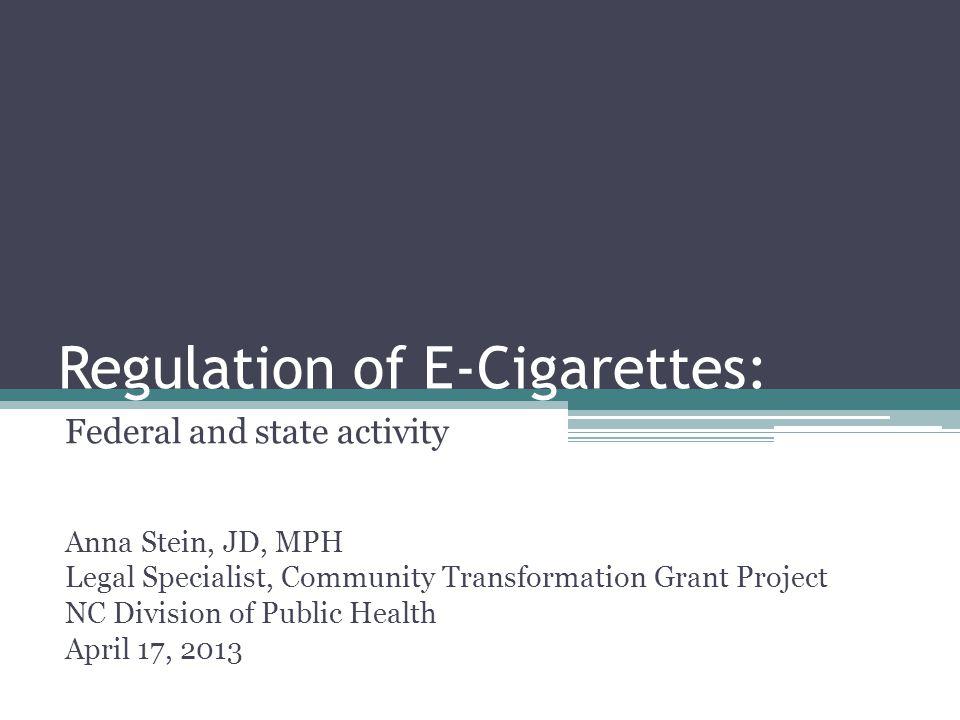 Regulation of E-Cigarettes: