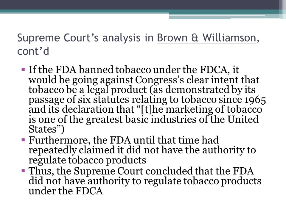 Supreme Court's analysis in Brown & Williamson, cont'd