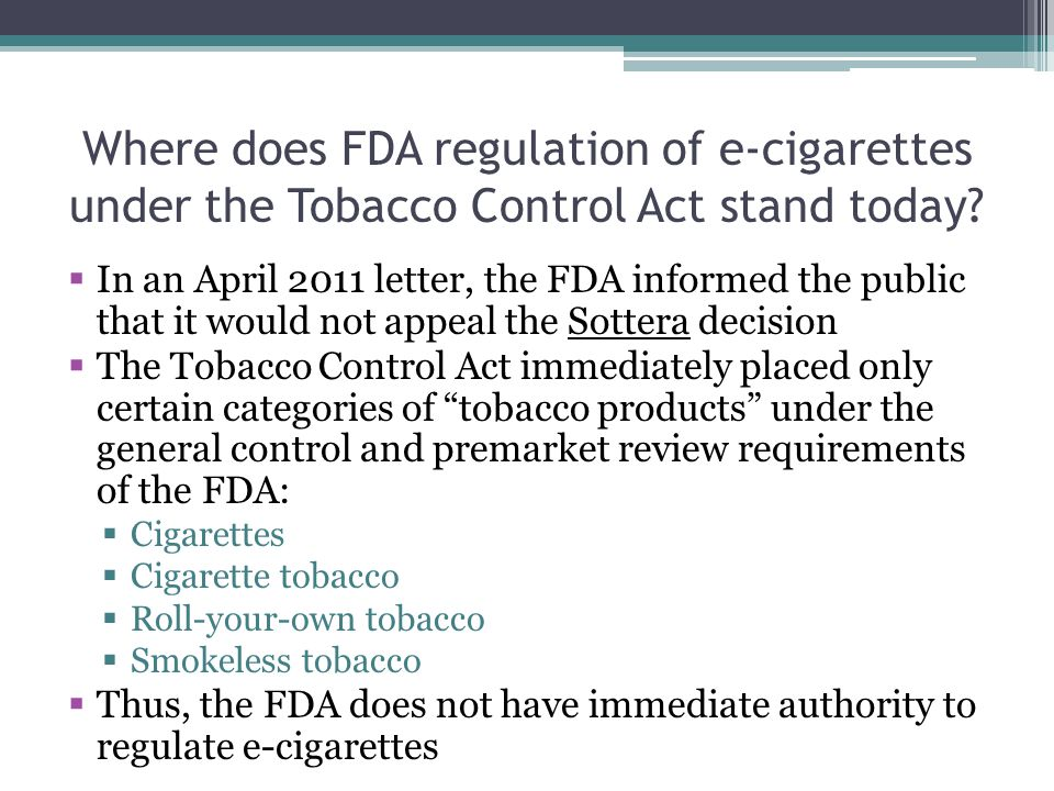 Where does FDA regulation of e-cigarettes under the Tobacco Control Act stand today