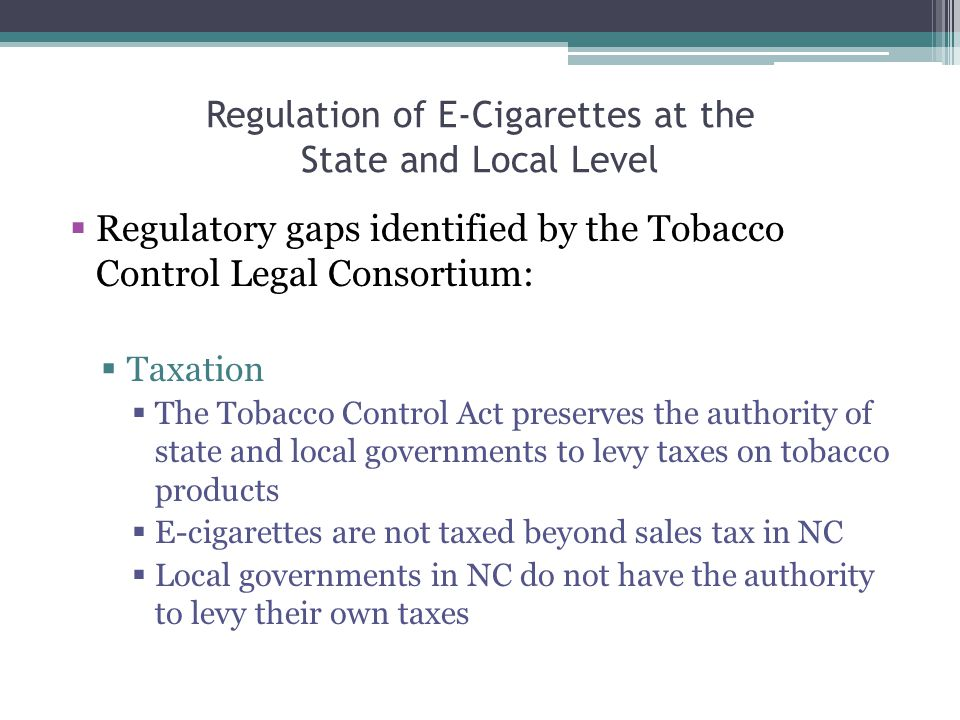 Regulation of E-Cigarettes at the State and Local Level