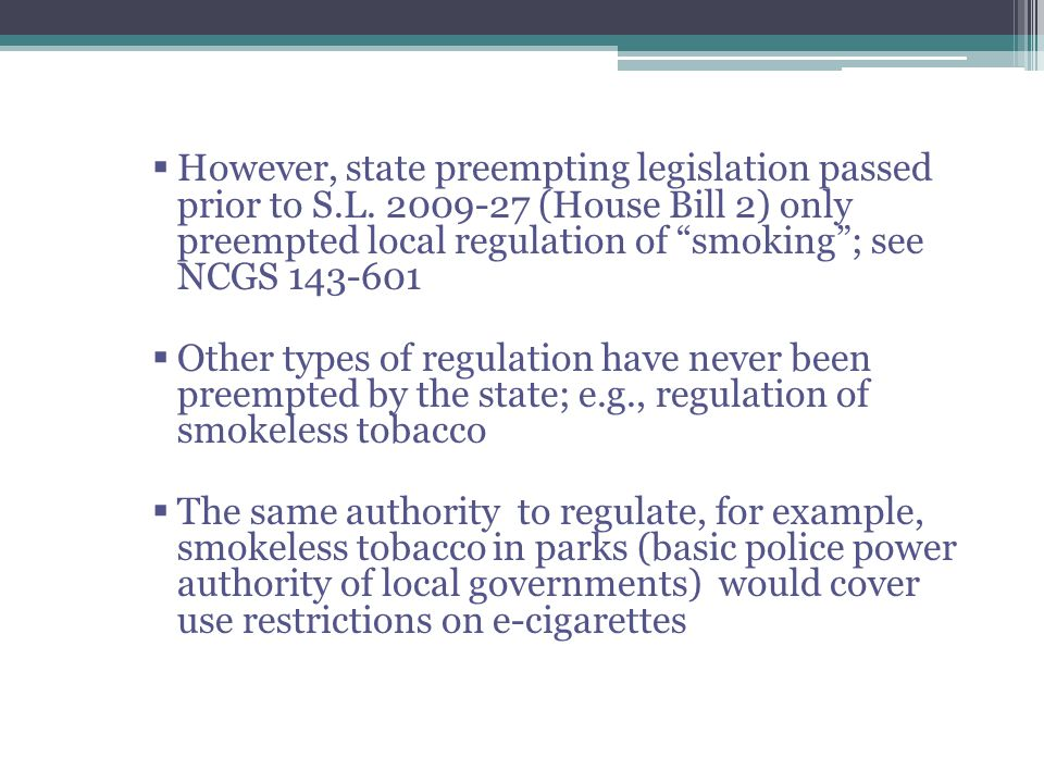 However, state preempting legislation passed prior to S. L