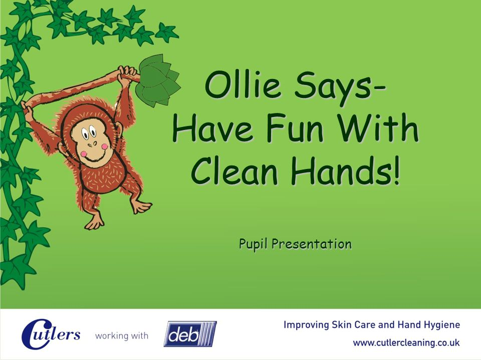 Ollie Says- Have Fun With Clean Hands! Pupil Presentation