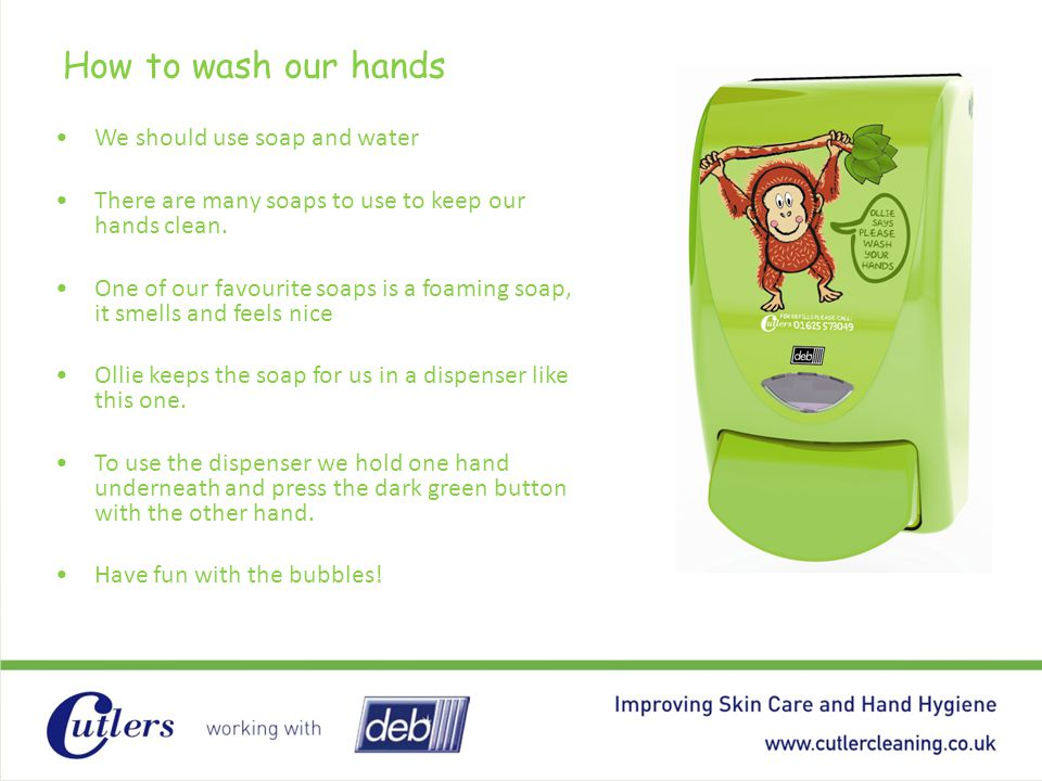 How to wash our hands We should use soap and water