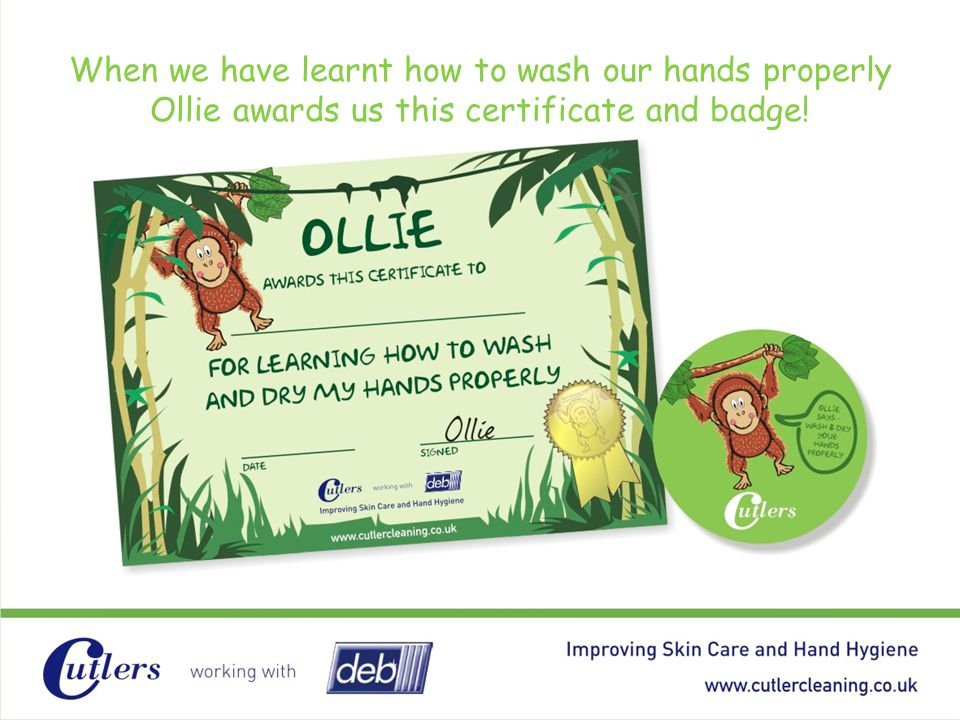 When we have learnt how to wash our hands properly Ollie awards us this certificate and badge!