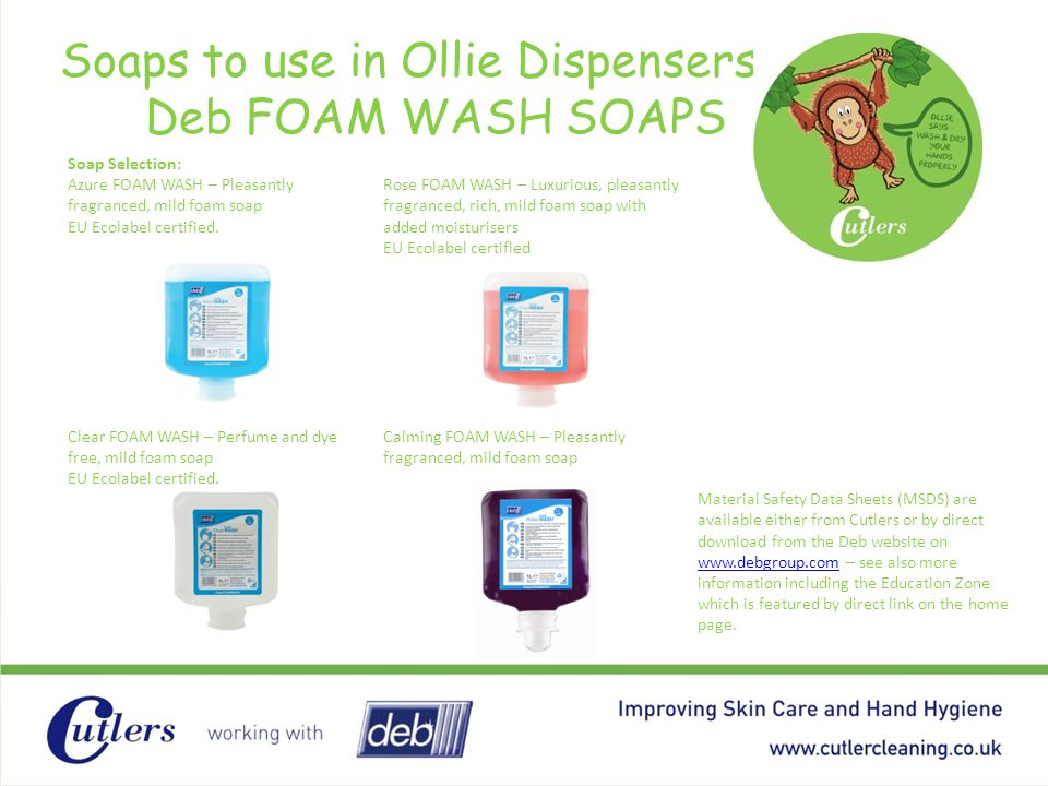 Soaps to use in Ollie Dispensers Deb FOAM WASH SOAPS