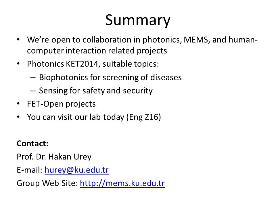 Summary We're open to collaboration in photonics, MEMS, and human-computer interaction related projects.