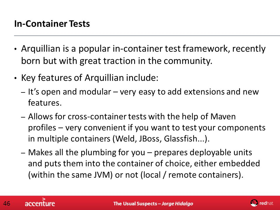 Key features of Arquillian include: