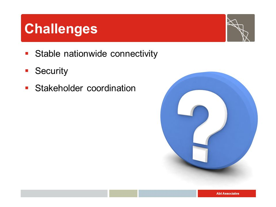 Challenges Stable nationwide connectivity Security