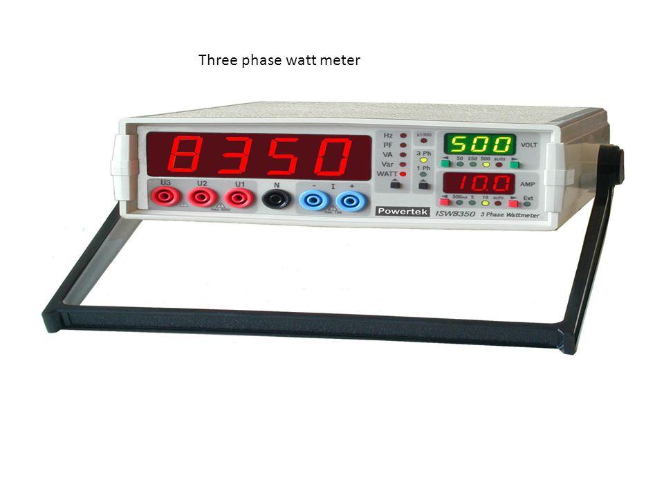 Three phase watt meter