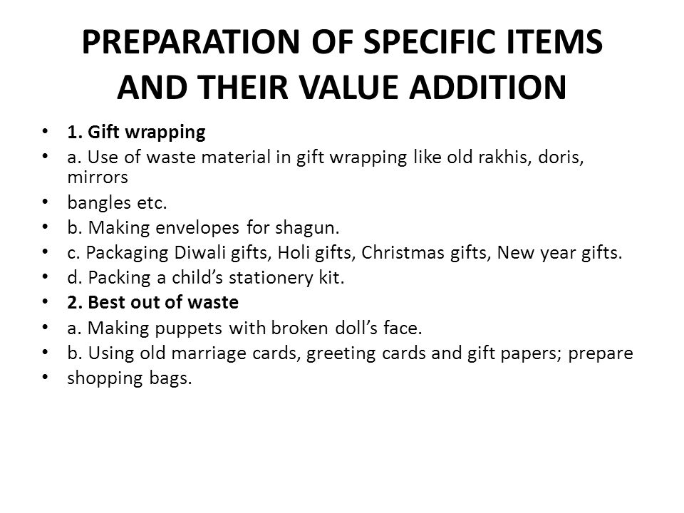 PREPARATION OF SPECIFIC ITEMS AND THEIR VALUE ADDITION