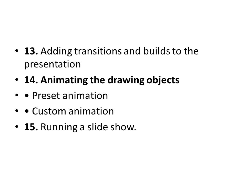13. Adding transitions and builds to the presentation