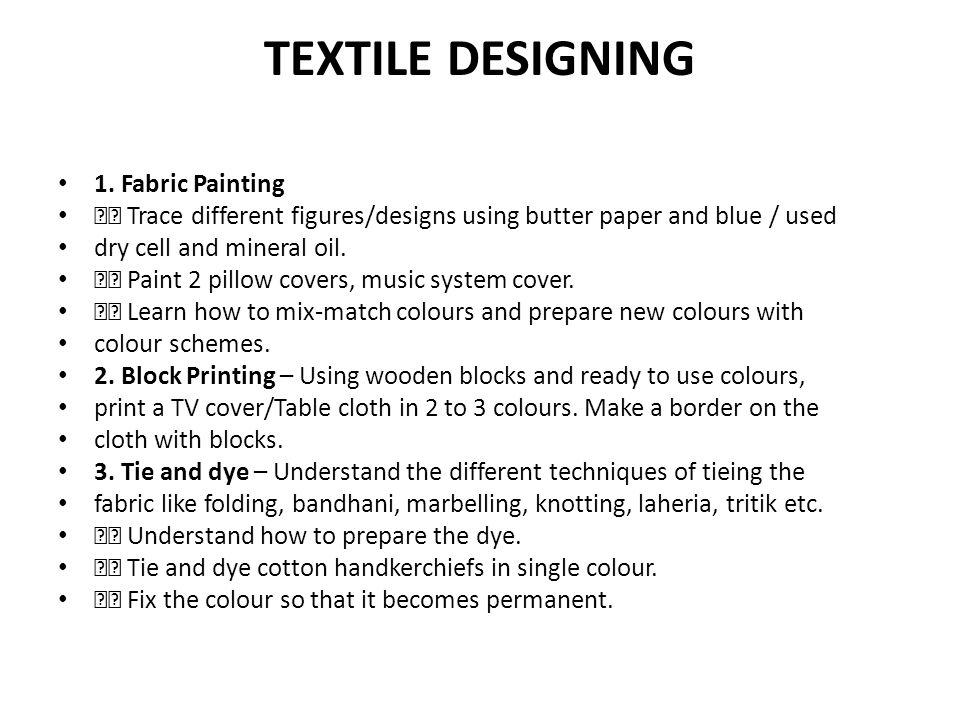 TEXTILE DESIGNING 1. Fabric Painting