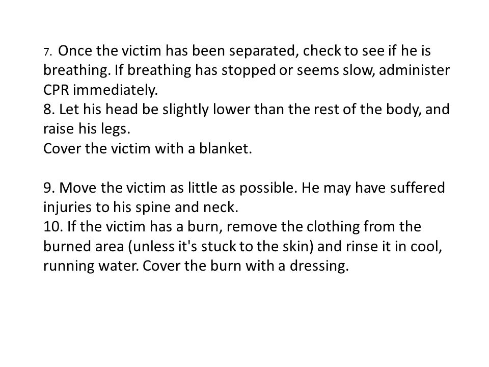 Cover the victim with a blanket.