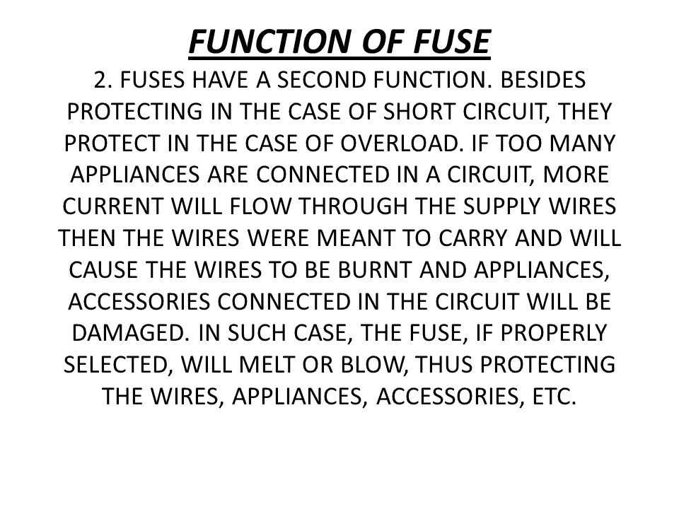 FUNCTION OF FUSE 2. FUSES HAVE A SECOND FUNCTION
