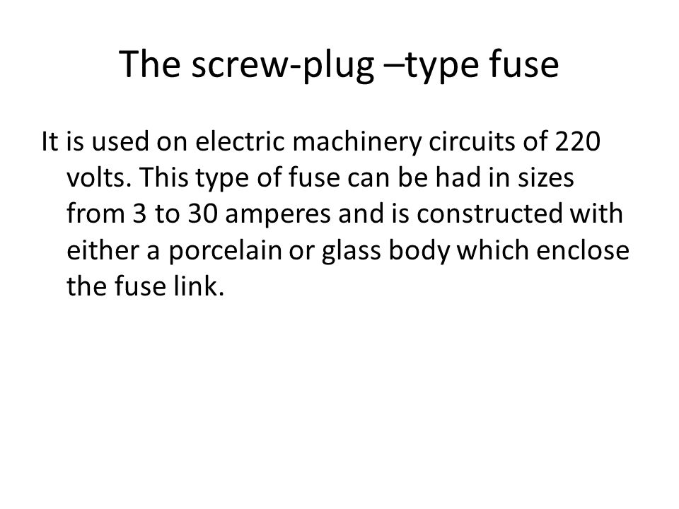 The screw-plug –type fuse