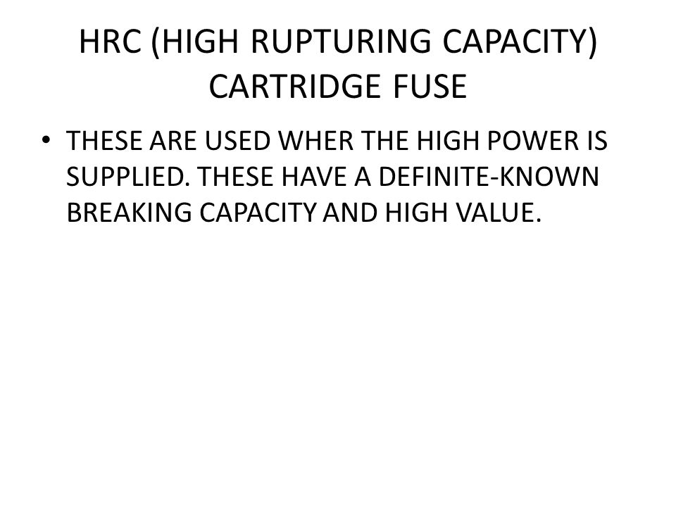 HRC (HIGH RUPTURING CAPACITY) CARTRIDGE FUSE