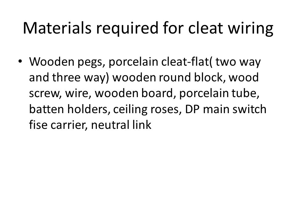Materials required for cleat wiring