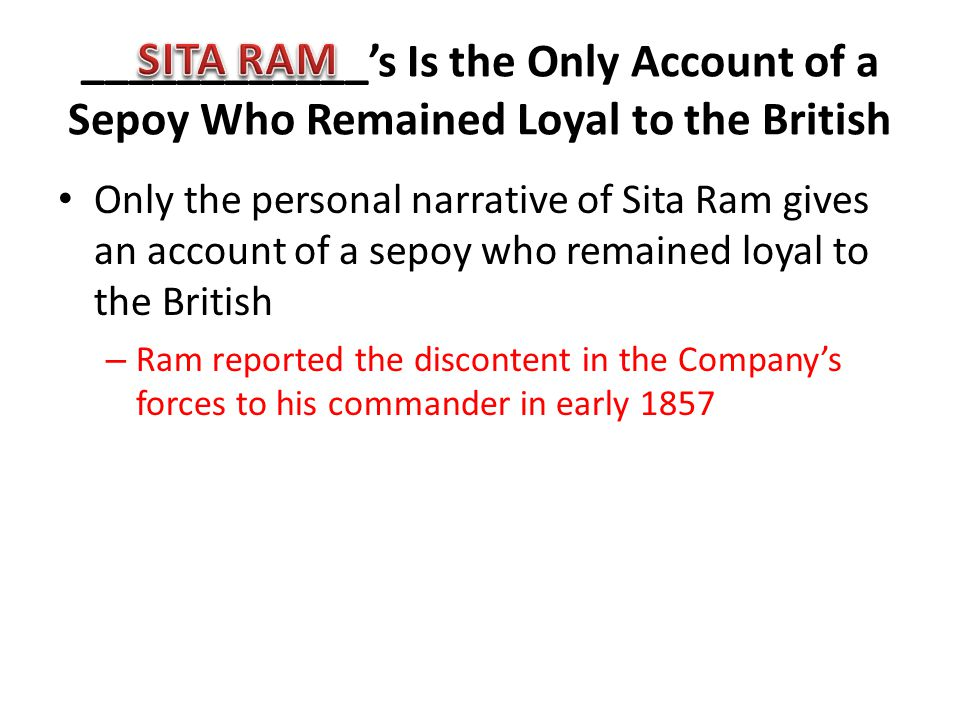 ____________'s Is the Only Account of a Sepoy Who Remained Loyal to the British