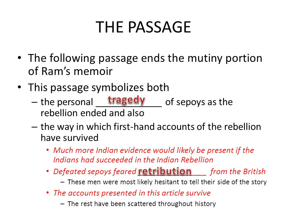 THE PASSAGE The following passage ends the mutiny portion of Ram's memoir. This passage symbolizes both.