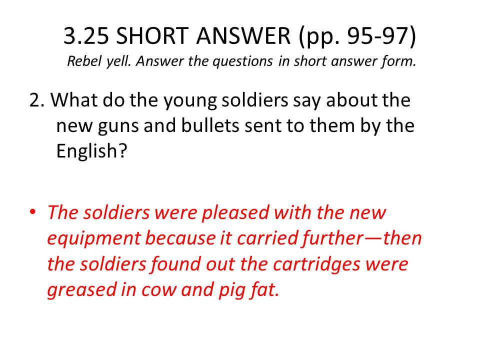 3. 25 SHORT ANSWER (pp. 95-97) Rebel yell