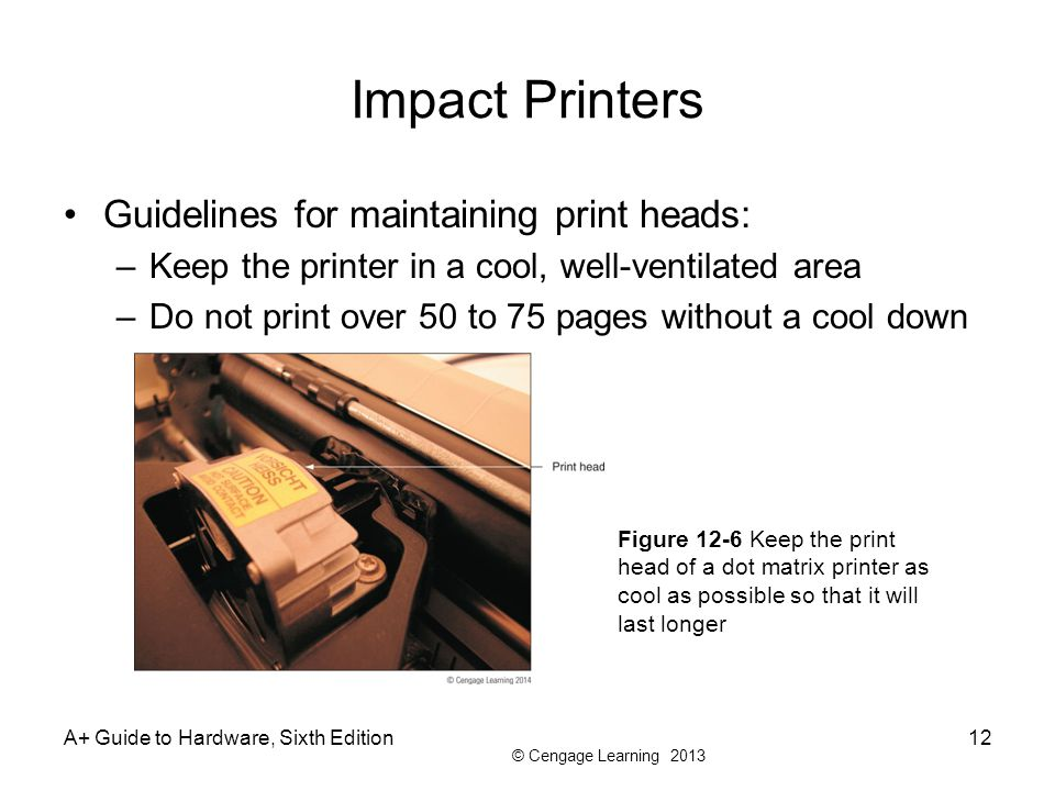 Impact Printers Guidelines for maintaining print heads: