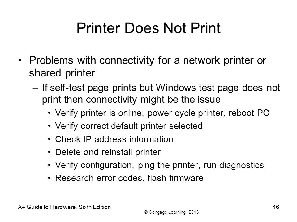 Printer Does Not Print Problems with connectivity for a network printer or shared printer.
