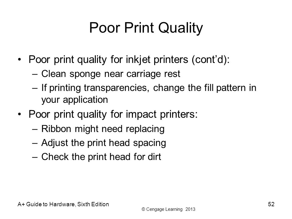 Poor Print Quality Poor print quality for inkjet printers (cont'd):