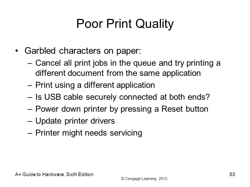 Poor Print Quality Garbled characters on paper: