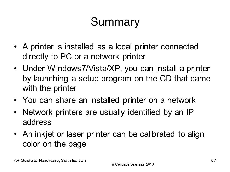 Summary A printer is installed as a local printer connected directly to PC or a network printer.