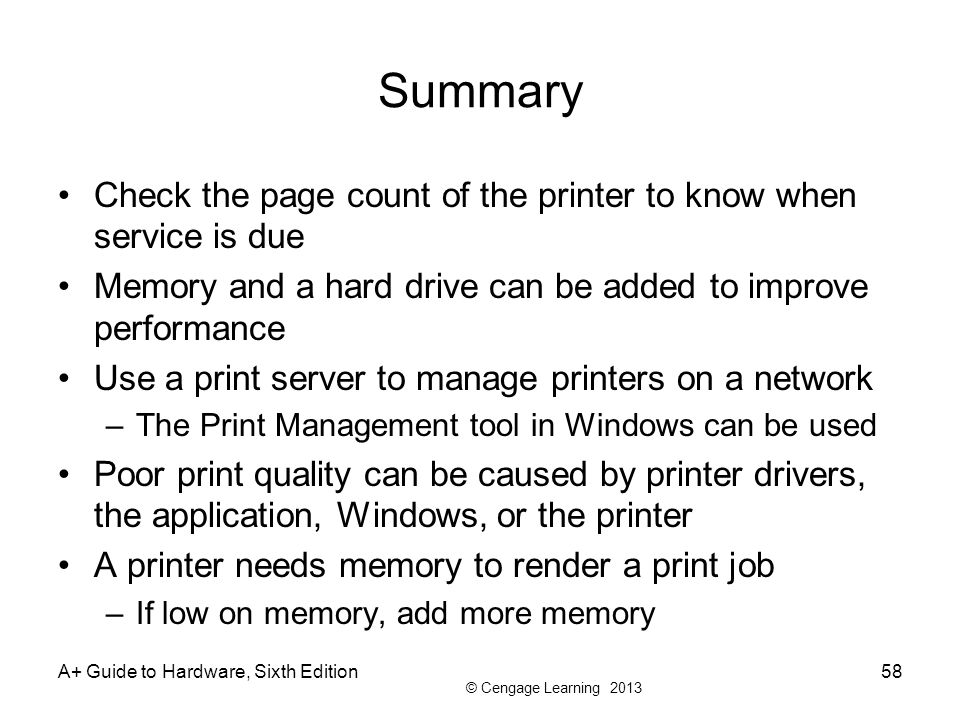 Summary Check the page count of the printer to know when service is due. Memory and a hard drive can be added to improve performance.