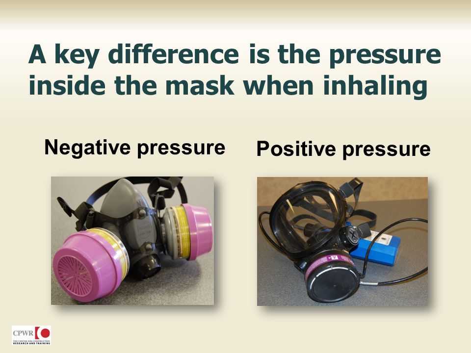 A key difference is the pressure inside the mask when inhaling