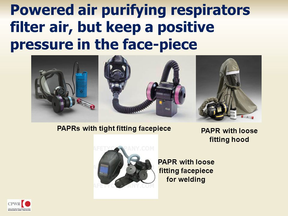 Powered air purifying respirators filter air, but keep a positive pressure in the face-piece