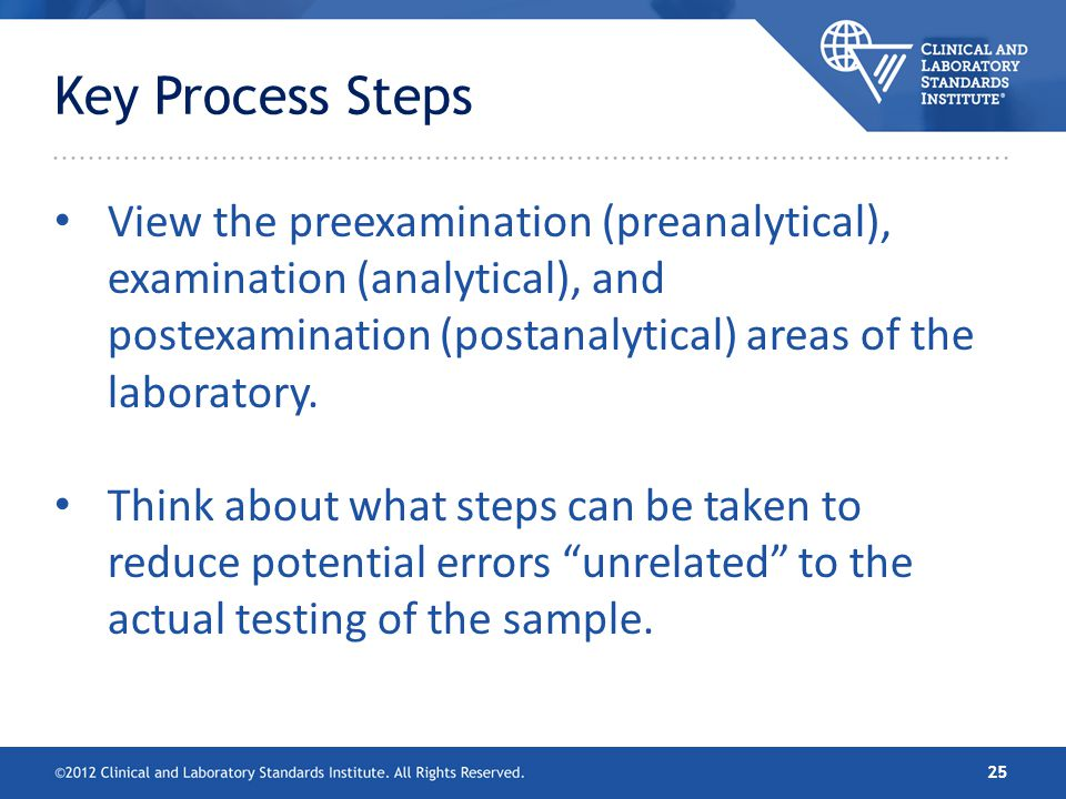 Key Process Steps View the preexamination (preanalytical), examination (analytical), and postexamination (postanalytical) areas of the laboratory.