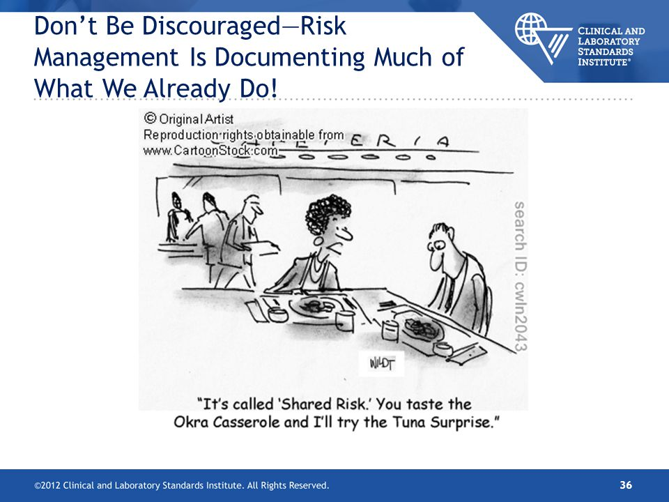 Don't Be Discouraged—Risk Management Is Documenting Much of What We Already Do!