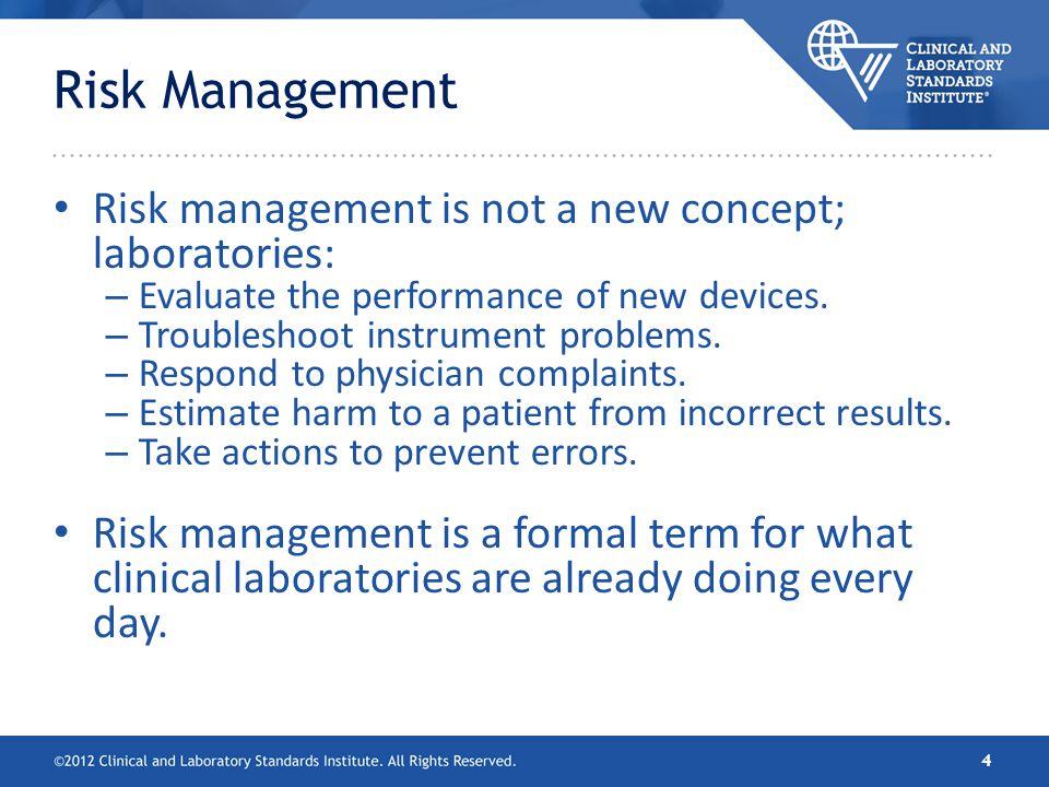 Risk Management Risk management is not a new concept; laboratories: