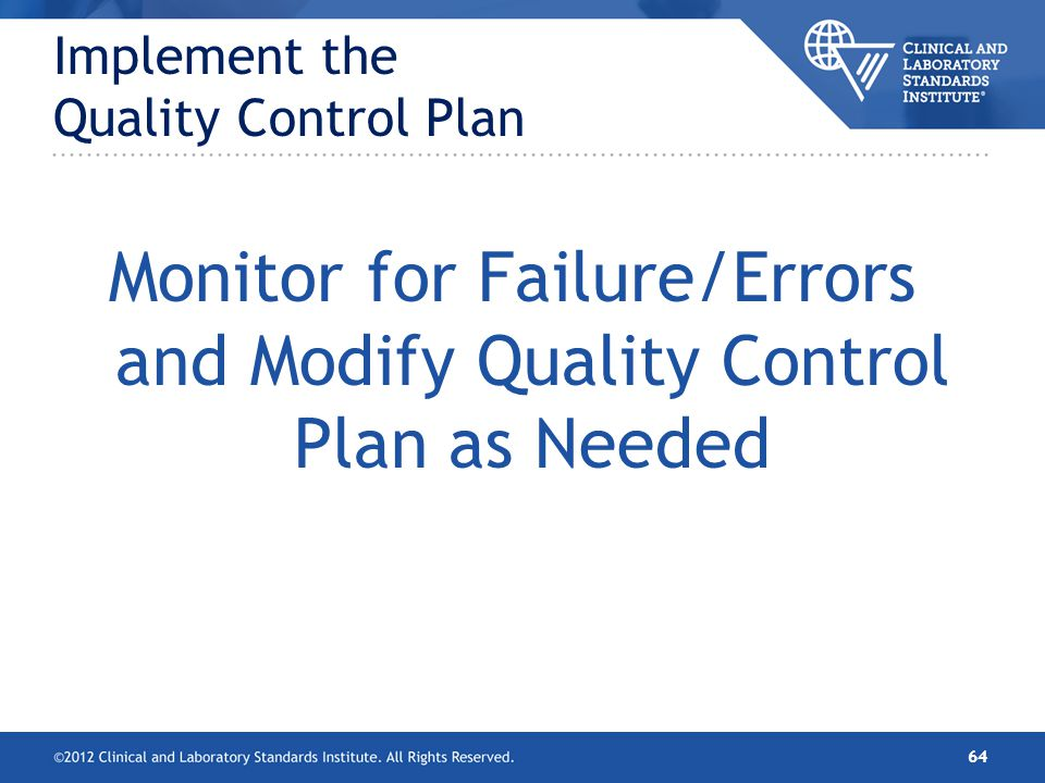 Monitor for Failure/Errors and Modify Quality Control Plan as Needed