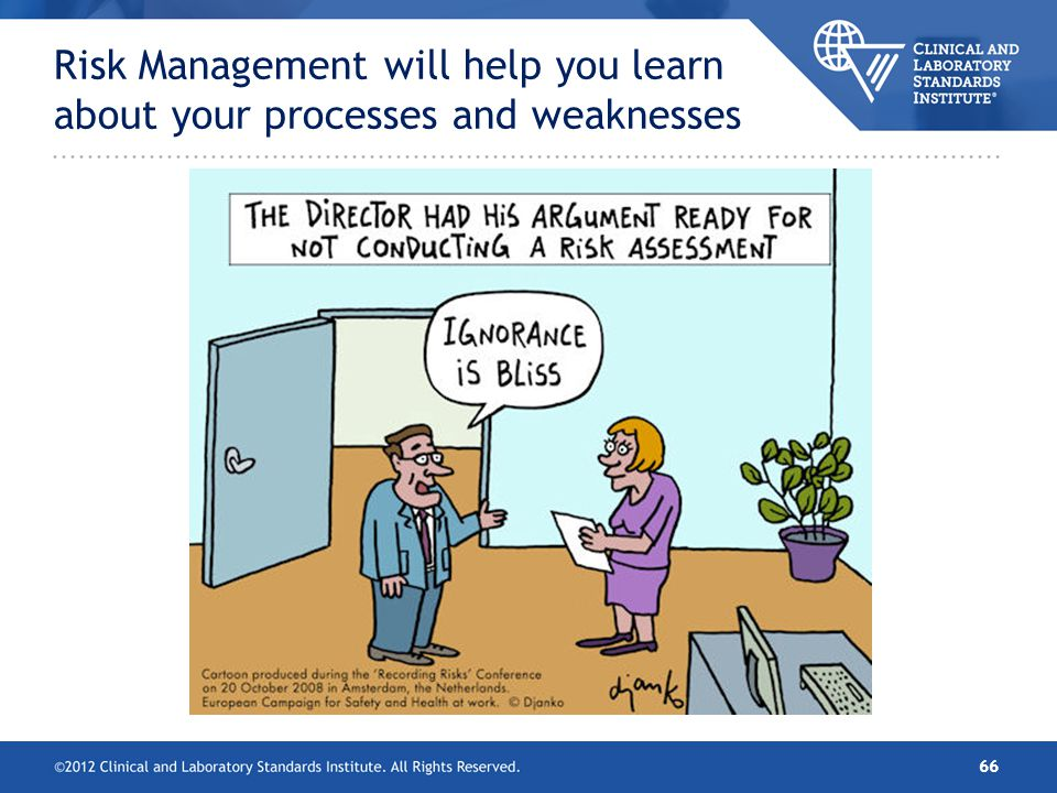 Risk Management will help you learn about your processes and weaknesses