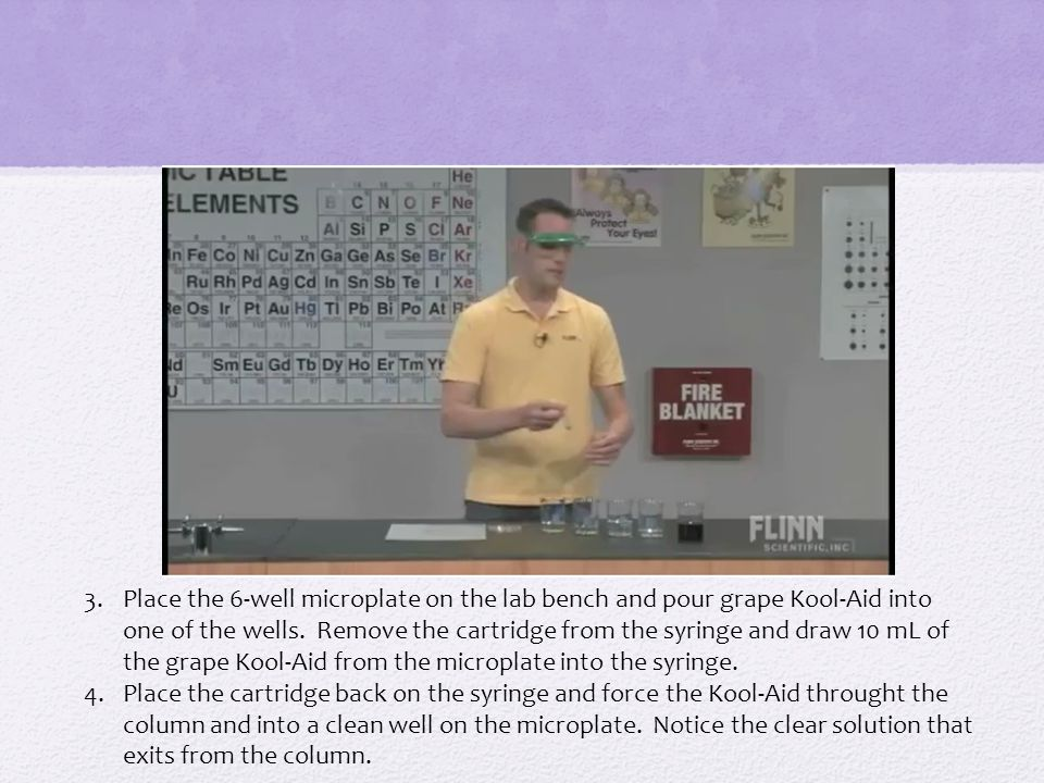 Place the 6-well microplate on the lab bench and pour grape Kool-Aid into one of the wells. Remove the cartridge from the syringe and draw 10 mL of the grape Kool-Aid from the microplate into the syringe.