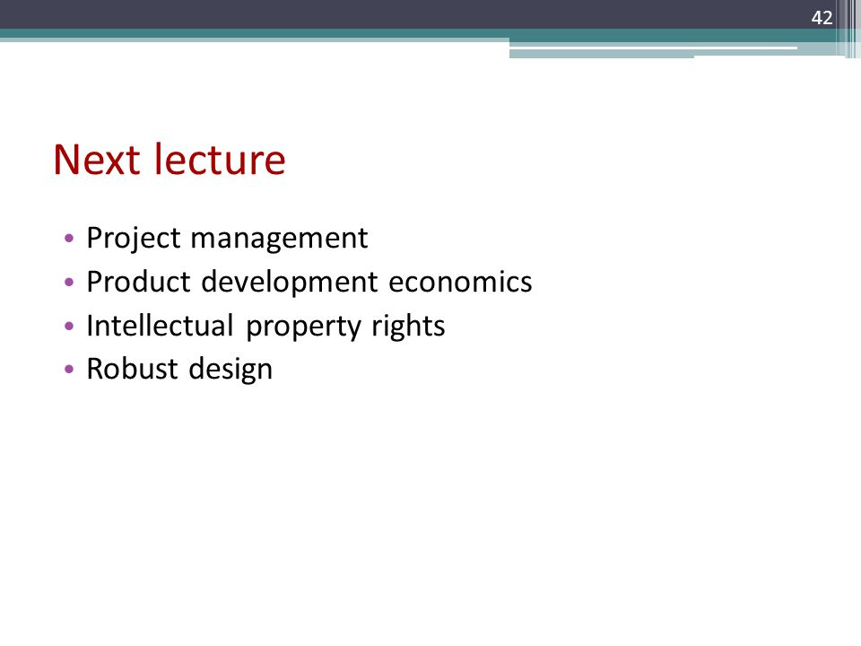 Next lecture Project management Product development economics