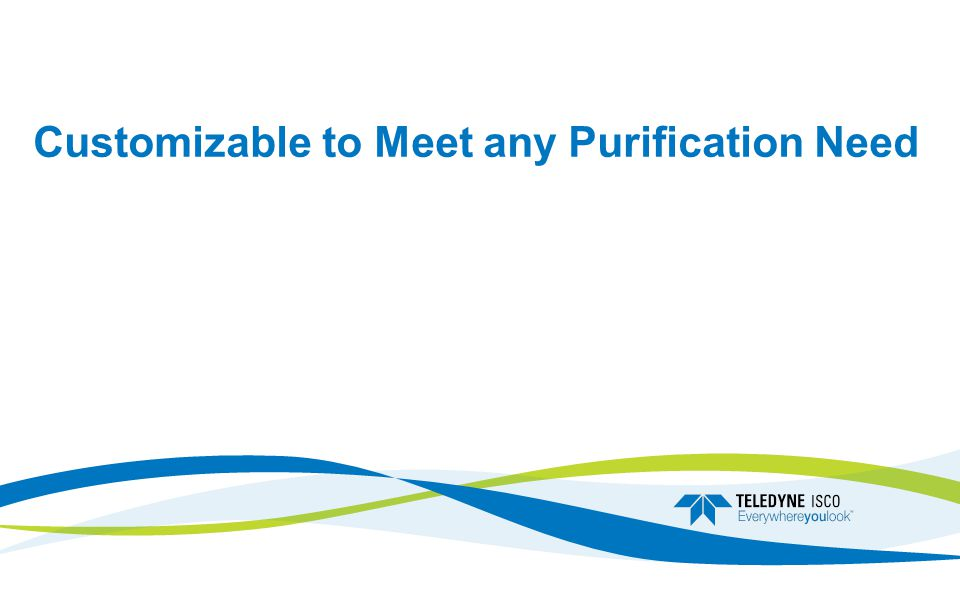 Customizable to Meet any Purification Need