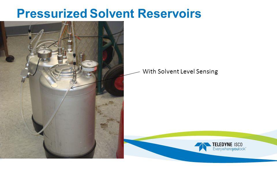 Pressurized Solvent Reservoirs