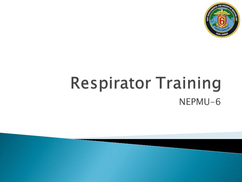 Respirator Training NEPMU-6